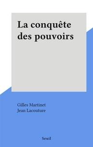 Gilles Martinet et Jean Lacouture - La conquête des pouvoirs.
