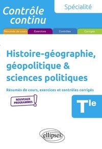 Gilles Martinez - Spécialité Histoire-géographie, géopolitique & sciences politiques Tle - Résumés de cours, exercices et contrôles corrigés.