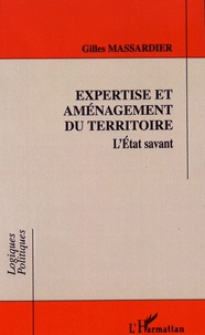 Expertise et aménagement du territoire - LEtat savant.pdf