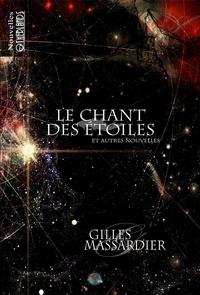 Gilles Massardier - Le chant des étoiles et autres nouvelles.