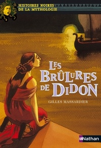 Gilles Massardier - Les Brûlures de Didon.