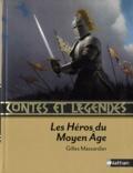 Gilles Massardier - Les Héros du Moyen Age.