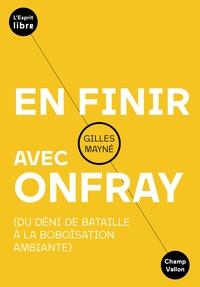 Gilles Mayné - En finir avec Onfray - Du déni de Bataille à la boboïsation ambiante.