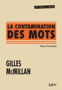 Gilles McMillan et Yvon Rivard - La contamination des mots.
