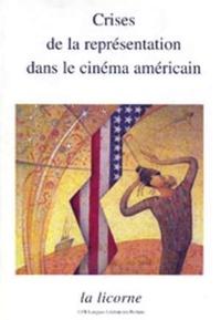 Gilles Menegaldo - Crises de la représentation dans le cinéma américain.