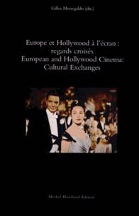 Gilles Menegaldo - Europe et Hollywood à l'écran : regards croisés.