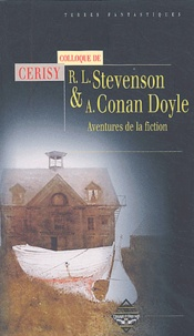 Gilles Menegaldo et Jean-Pierre Naugrette - Robert Louis Stevenson & Arthur Conan Doyle - Aventures de la fiction, Actes du colloque de Cerisy.