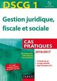 DSCG 1 - Gestion juridique, fiscale et sociale - 2016/2017 - 7e éd. - Cas pratiques.