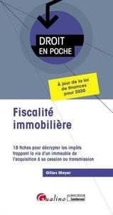 Gilles Meyer - Fiscalité immobilière - 18 fiches pour décrypter les impôts frappant la vie d'un immeuble de l'acquisition à sa cession ou transmission.