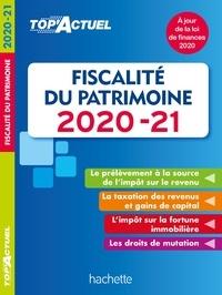 Gilles Meyer - Top'Actuel Fiscalité Du Patrimoine 2020-2021.