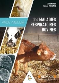 Gilles Meyer et Renaud Maillard - Vade-mecum des maladies respiratoires bovines.