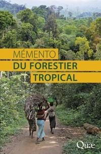 Gilles Mille et Dominique Louppe - Mémento du forestier tropical.