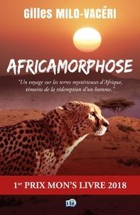 Gilles Milo-Vacéri - Africamorphose.