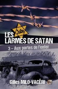 Gilles Milo-Vacéri - Aux portes de l'enfer - Les larmes de Satan Tome 3.