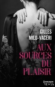 Gilles Milo-Vacéri - Aux sources du plaisir.