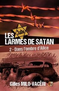 Gilles Milo-Vacéri - Dans l'ombre d'Alice - Les larmes de Satan Tome 2.