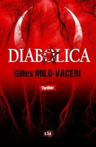 Gilles Milo-Vacéri - Diabolica.