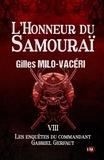 Gilles Milo-Vacéri - L'honneur du samouraï - Les enquêtes du commandant Gabriel Gerfaut T8.