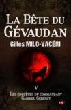 Gilles Milo-Vacéri - La Bête du Gévaudan - Les enquêtes du commandant Gabriel Gerfaut 5.