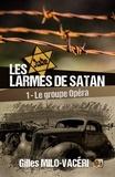Gilles Milo-Vacéri - Le groupe Opéra - Les larmes de Satan Tome 1.