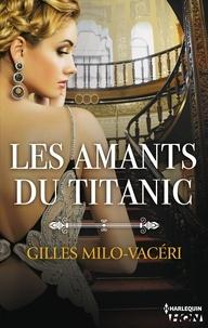 Gilles Milo-Vacéri - Les amants du Titanic.