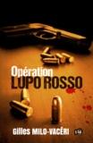 Gilles Milo-Vacéri - Opération Lupo Rosso.