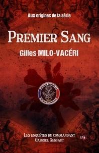 Gilles Milo-Vacéri - Premier sang - Les enquêtes du commandant Gabriel Gerfaut - Préquel.