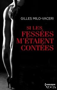 Gilles Milo-Vacéri - Si les fessées m'étaient contées - L'intégrale - Si les fessées m'étaient contées.