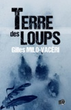 Gilles Milo-Vacéri - Terre des Loups.