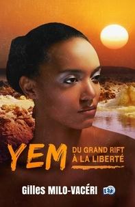 Gilles Milo-Vacéri - Yem - Du Grand Rift à la Liberté.