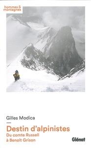 Gilles Modica - Destin d'alpinistes - Du comte Russell à Benoît Grison.