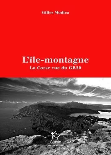 L'île-montagne. La Corse vue du GR20