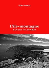 Gilles Modica - L'île-montagne - La Corse vue du GR20.