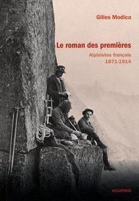 Gilles Modica - Le roman des premières - Alpinistes français 1871-1914.