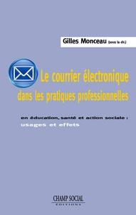 Gilles Monceau - Le courrier électronique dans les pratiques professionnelles.
