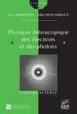 Gilles Montambaux et Erik Akkermans - Physique mésoscopique des électrons et des photons.