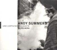 Gilles Mora - Andy Summers - Une certaine étrangeté.