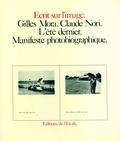 Gilles Mora et Claude Nori - L'Été dernier - Manifeste photobiographique.