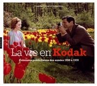 Gilles Mora et François Cheval - La vie en Kodak - Colorama publicitaire des années 1950 à 1970.