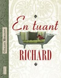 Gilles Moraton - En tuant Richard.
