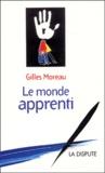 Gilles Moreau - Le monde apprenti.