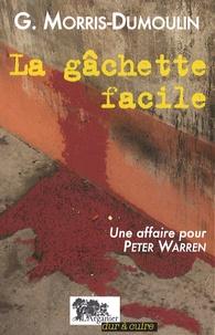 Gilles Morris-Dumoulin - La gâchette facile - Une affaire pour Peter Warren.