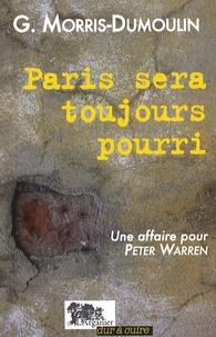 Gilles Morris-Dumoulin - Paris sera toujours pourri - Une affaire pour Peter Warren.