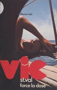 Gilles Morris-Dumoulin - Vic St Val force la dose.