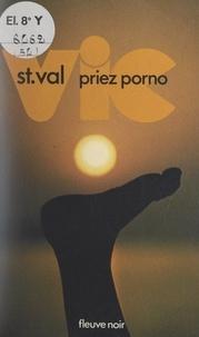 Gilles Morris-Dumoulin - Vic St Val, priez porno.