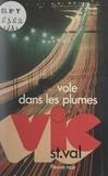 Gilles Morris-Dumoulin - Vic St Val vole dans les plumes.