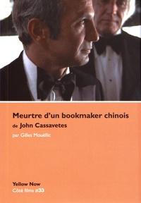 Gilles Mouëllic - Meurtre d'un bookmaker chinois de John Cassavetes - Strip-tease.