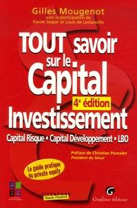 Gilles Mougenot - Tout savoir sur le Capital Investissement - Capital risque, capital développement, LBO.