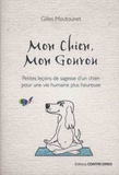 Gilles Moutounet - Mon chien, mon gourou.