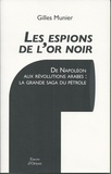 Gilles Munier - Les espions de l'or noir.